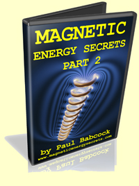 Magnetic Energy Secrets Part 2 by Paul Babcock