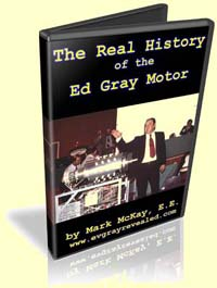 The Real History of the Ed Gray Motor by Mark McKay, E.E.