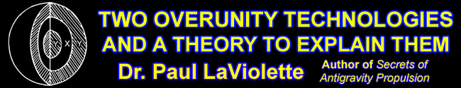 Dr. Paul Laviolette - Two Overunity Technologies