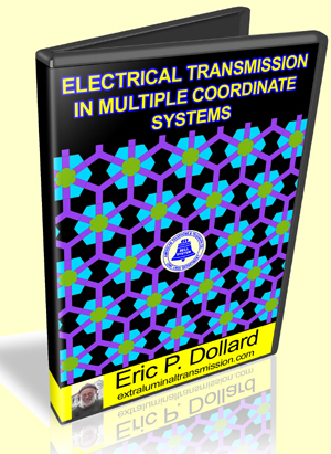 Electrical Transmission in Multiple Coordinate Systems by Eric Dollard