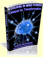 A Course in Mind Power by Aaron Murakami