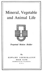 Mineral, Vegetable and Animal Life by Edward Leedskalnin