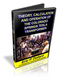 Theory, Calculation & Operation of the Colorado Springs Tesla Transformer by Eric Dollard