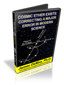 Cosmic Ether Exists - Correcting a Major Error in Modern Science by James DeMeo, PhD
