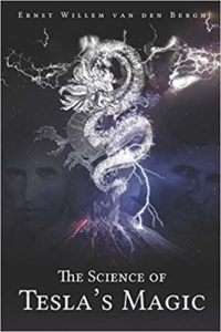 The Science of Tesla's Magic by Ernst Willem van den Bergh