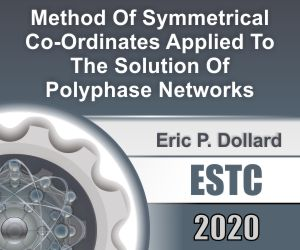 Method Of Symmetrical Co-Ordinates Applied To The Solution Of Polyphase Networks by Eric Dollard