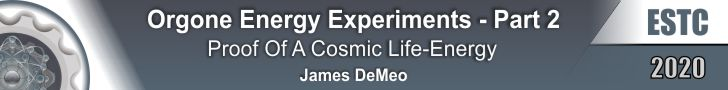 Orgone Energy Experiments Part 2 - Proof Of A Cosmic Life-Energy by James DeMeo